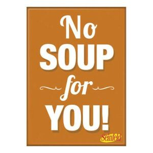 Seinfeld No Soup Magnet Brown