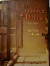 HODGSON (Barbara). Les Ombres de Damas. Seuil. 2004. NEUF.