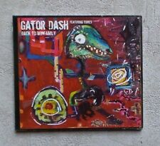 "CD AUDIO MUSIQUE/ GATOR DASH FEATURING TOIRES ""BACK TO MY FAMILY""  CD ALBUM NEUF"