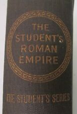 The Student's Roman Empire - American Book Student Series By J B Bury - c1900