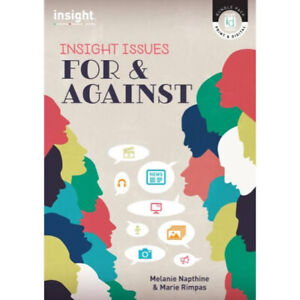 NEW - INSIGHT ISSUES FOR & AGAINST by Melanie Napthine and Marie Rimpas