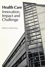 Health Care: Innovation, Impact, and Challenge (School of Policy Studies)