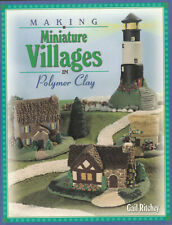 MAKING MINIATURE VILLAGES IN POLYMER CLAY by GAIL RITCHEY