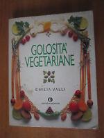 EMILIA VALLI - GOLOSITA' VEGETARIANE - RICETTE, EMILIA VALLMONDADORI, 1991 - A3