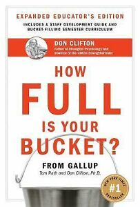 How Full Is Your Bucket? Educator's Edition: Positive Strategies for Work...