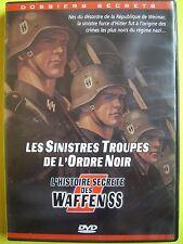DVD  ...LES SINISTRES TROUPES DE L ORDRE NOIR / L HISTOIRE SECRÈTE DES WAFFEN SS