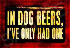 DOG BEERS MADE IN USA METAL SIGN 8X12 FUNNY BAR PUB HAPPY HOUR 5 O'CLOCK BIKER