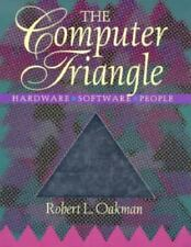 The Computer Triangle: Hardware, Software, .. 9780471535614 by Oakman, Robert L.