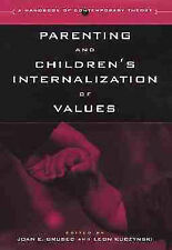 Parenting and Childrens Internalization of Values: A Handbook of Contemporary Th