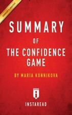 Summary of the Confidence Game: By Maria Konnikova Includes Analysis (Paperback