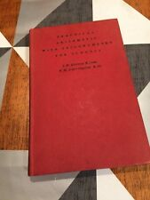 Practical Arithmetic With Trigonometry For Schools J.H. Harvey Cassell 1963 TBLO