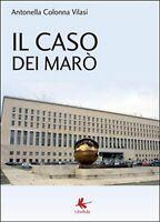 Il caso dei Marò - di Antonella Colonna Vilasi,  2015,  Libellula Edizioni