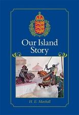 Our Island Story: A History of Britain for Boys and Girls, from the Romans to Qu