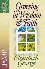 A Woman after God&#39s Own Heart®: Growing in Wisdom and Faith : James by...