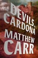 The Devils of Cardona by Matthew Carr (2016, Hardcover)
