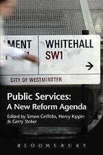 The Public Services : A New Reform Agenda (2013, Hardcover)