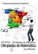 15 000 Problemas de diferentes olimpiadas de Matemática en el Mundo :...