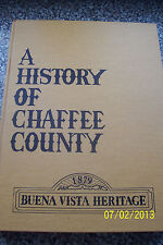 ++A HISTORY OF CHAFFEE COUNTY COLORADO Local History Genealogy  B&W PHOTOS, MAPS