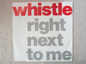Single / WHISTLE / PROMO / FUNK-SOUL / RIGHT NEXT TO ME / RARITÄT / 1988 /