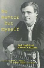 'no Mentor But Myself': Jack London on Writing and Writers, Second Edition: New