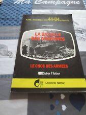 Major Emile Engels - La bataille des ardennes , le choc des armées - 1984