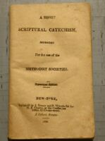 ANTIQUE RARE METHODIST CHAPBOOK	A SHORT SCRIPTURAL CATECHISM NY 1830 OLD TOY