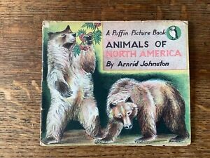 PUFFIN PICTURE BOOK 26 Animals of North America by Arnrid Johnston