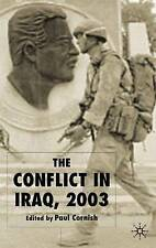 The Conflict in Iraq, 2003, Very Good, Cornish, Paul Book