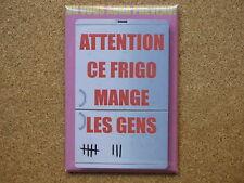 MAGNET DECORATION EPAIS 7.8x5.4cm CE FRIGO MANGE LES GENS décoration humour