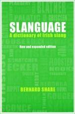 Slanguage: A Dictionary of Irish Slang