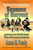 NEW Seasons of Harvest: A Novel of the Rio Grande Valley by James Vesely
