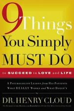 9 Things You Simply Must Do to Succeed in Love and Life * Dr. Henry Cloud