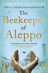 The Beekeeper of Aleppo: The Sunday Times Bestseller and ... by Lefteri, Christy