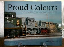 PROUD COLOURS Canadian Pacific Military Tribute Locomotives HC Book Adam Meeks