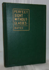 W.H. Bates THE CURE OF IMPERFECT SIGHT BY TREATMENT WITHOUT GLASSES Hc 1920 1st