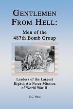 Gentlemen from Hell: Men of the 487th Bomb Group : Leaders of the Largest...
