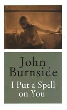 I Put a Spell on You,Burnside, John,New Book mon0000065441