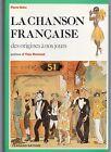 HISTOIRE DE LA CHANSON FRANCAISE DES ORIGINES A 1980 PIERRE SAKA ILLUSTRATIONS