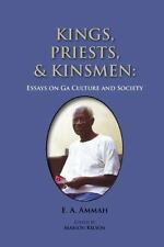 Kings, Priests, and Kinsmen: Essays on Ga Culture and Society (Paperback or Soft