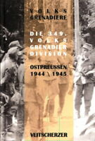 Volksgrenadiere - Die 349. Volksgrenadier-Division in Ostpreußen 1944/45