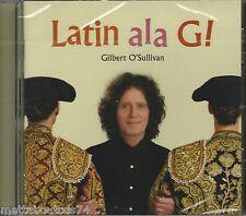 GILBERT O'SULLIVAN - LATIN ALA G!     *NEW & SEALED 2015 CD ALBUM*  .