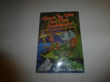 How to Die in the Outdoors: 100 Interesting Ways by Tilton, Buck  PB 1997 B308
