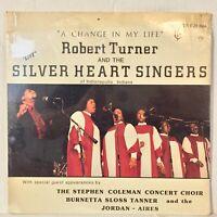 Robert Turner Silver Heart Singers Change In My Life SEALED black gospel funk