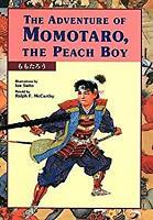 Adventure of Momotaro, the Peach Boy by McCarthy, Ralph F.