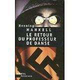 Henning Mankell - Le retour du professeur de danse - 2006 - Broché