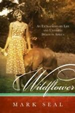 Wildflower by Mark Seal - Biography - NEW Trade PB - FREE POSTAGE