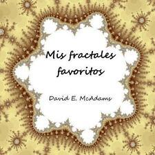 Libros de Matematicas para Ninos: Mis Fractales Favoritos by David McAdams...