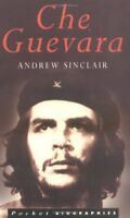 Che Guevara (Sutton Pocket Biographies) By Andrew Sinclair