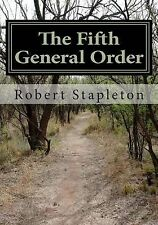 NEW The Fifth General Order by Robert Stapleton