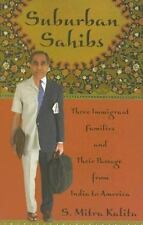 Suburban Sahibs: Three Immigrant Families And Their Passage from India-ExLibrary